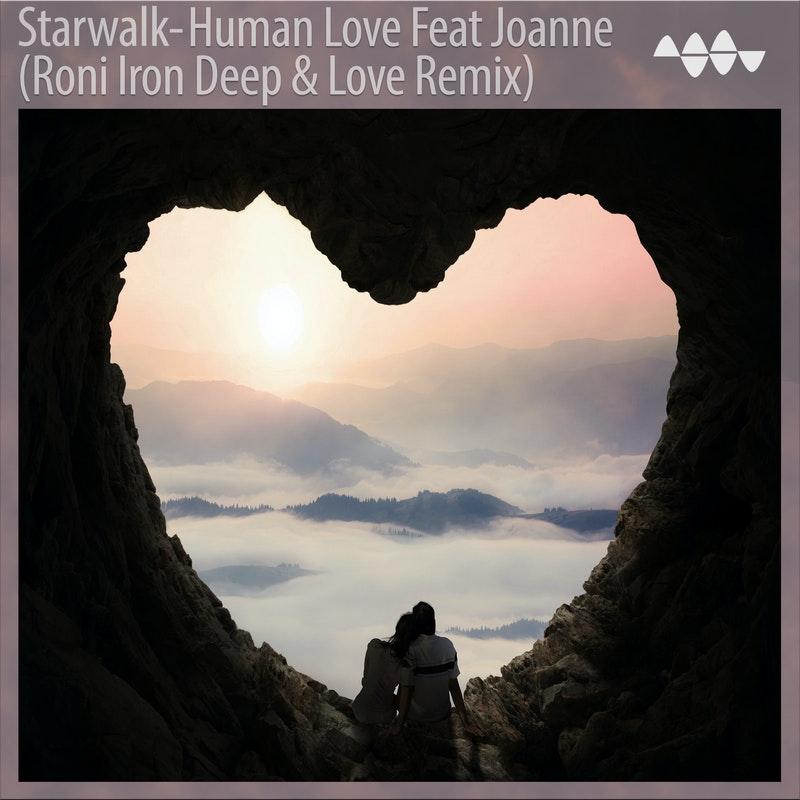 Starwalk Human Love (feat. Joanne) [Roni Iron Deep & Love Remix]